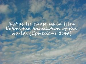 Ephesians 1;4a