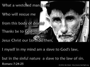 Romans 7;24-25